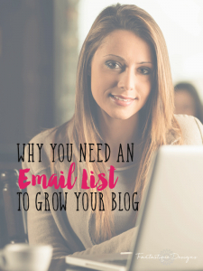 Why You Need an Email List to Grow Your Blog