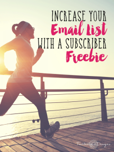 How to Set up a Subscriber Freebie and Grow Your Email List